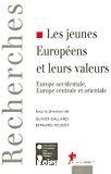 Les jeunes Européens et leurs valeurs. Europe occidentale, Europe centrale et orientale.