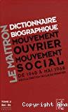Le Maitron : dictionnaire biographique, mouvement ouvrier, mouvement social. De 1940 à mai 1968. Tome 2. Bel à Bz.