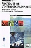 Pratiques de l'interdisciplinarité : mutations des sciences, de l'industrie et de l'enseignement.