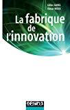 La fabrique de l'innovation