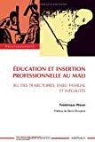 Education et insertion professionnelle au Mali
