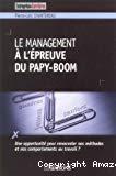 Le management à l'épreuve du papy-boom. Une opportunité pour renouveler nos méthodes et nos comportements au travail ?