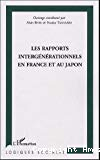Les rapports intergénérationnels en France et au Japon. Etude comparative internationale.
