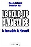 Le hold-up planétaire. La face cachée de Microsoft.