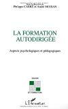 La formation autodirigée. Aspects psychologies et pédagogiques.