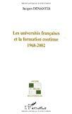 Les universités françaises et la formation continue 1968-2002.