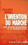 L'invention du marché. Une histoire économique de la mondialisation.