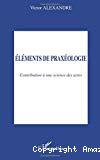 Eléments de praxéologie : contribution à une science des actes.