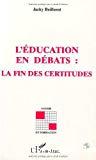 L'éducation en débats : la fin des certitudes.