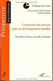 L'économie des services pour un développement durable : nouvelles richesses, nouvelles solidarités : colloque de Cerisy 2006.