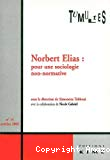 Norbert Elias. Pour une sociologie non-normative.