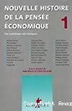 Nouvelle histoire de la pensée économique. Tome 1 : des scolastiques aux classiques.