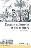 L'action culturelle et ses métiers