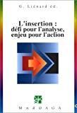 L'insertion : défi pour l'analyse, enjeu pour l'action.