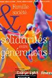 Les solidarités entre générations. Rapport public. La famille, espace de solidarité entre les générations & La société intergénérationnelle au service de la famille