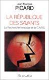 La République des savants. La recherche française et le CNRS.