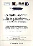 L'emploi sportif : état de la connaissance, attente des partenaires sociaux et méthodes d'analyse. Textes réunis à l'occasion des rencontres CEREQ, RUNOPES, OMNAS, EOSE.