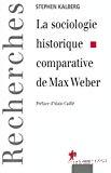 La sociologie historique comparative de Max Weber.