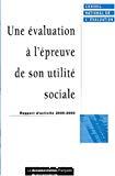 Une évaluation à l'épreuve de son utilité sociale. Rapport d'activité 2000-2002.