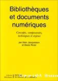 Bibliothèques et documents numériques. Concepts, composantes, techniques et enjeux.