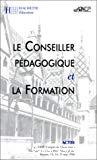 Le conseiller pédagogique et la formation. XXXIe congrès des CPAIEN. Beaune, mai 1996.