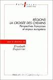 Régions : la croisée des chemins. Perspectives françaises et enjeux européens.