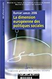 Rapport annuel 2006. La dimension européenne des politiques sociales.