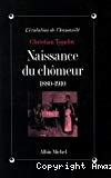 Naissance du chômeur 1880-1910.