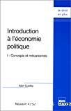 Introduction à l'économie politique. I : Concepts et mécanismes.