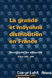 La grande et moyenne distribution en France. Monographie des entreprises. Edition 2003-2004