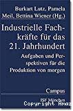 Industrielle Fachkräfte für das 21. Jahrhundert. Aufgaben und Perspektiven für die Produktion von morgen.