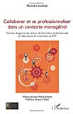 Collaborer et se professionnaliser dans un contexte managérial