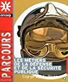 Les métiers de la défense et de la sécurité publique