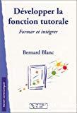 Développer la fonction tutorale. L'entreprise formatrice et intégrative.
