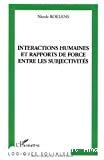 Interactions humaines et rapports de force entre les subjectivités.