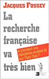 La recherche française va très bien et pourquoi nos chercheurs s'exilent-ils aux Etats-Unis ?