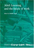 Adult learning and the future of work.