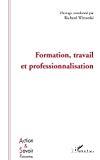 Formation, travail et professionnalisation.