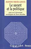 Le savant et la politique. Essai sur le terrorisme sociologique de Pierre Bourdieu.