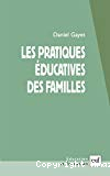 Les pratiques éducatives des familles.
