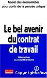 Le bel avenir du contrat de travail. Alternatives au social-libéralisme.