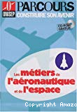 Les métiers de l'aéronautique et de l'espace.