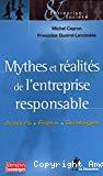 Mythes et réalités de l'entreprise responsable. Acteurs, enjeux, stratégies.