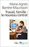 Travail, famille. Le nouveau contrat.