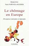 Le chômage en Europe - Divergences nationales et régionales.