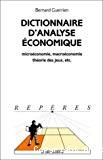 Dictionnaire d'analyse économique. Microéconomie, macroéconomie, théorie des jeux, etc.