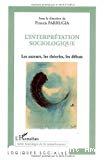 L'interprétation sociologique. Les auteurs, les théories, les débats.