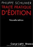 Traité pratique d'édition. Nouvelle édition revue, augmentée et mise à jour.