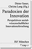 Paradoxien der Innovation. Perspektiven sozialwissenschaftlicher Innovationsforschung.