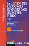 La gestion des ressources humaines dans le secteur public. L'analyse des métiers, des emplois et des compétences.